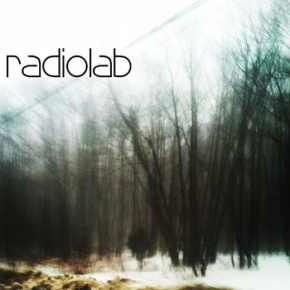 Radiolab: Beautiful Soundtrack to the Surreal World.