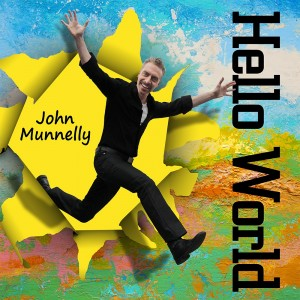Hello WORLD CD Music by John Munnelly aka 'LaughJohnLaugh'