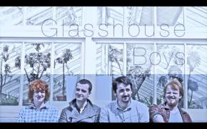 Clearly: All About the Glasshouse Boys(Interview)