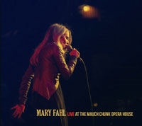Mary Fahl: LIVE AT THE MAUCH CHUNK OPERA HOUSE (Double Album Available Now)