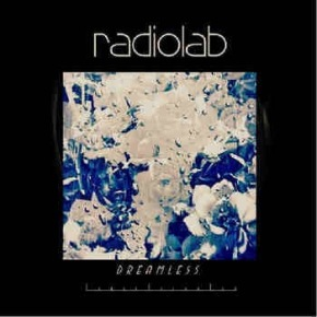 Radiolab- Dreamless