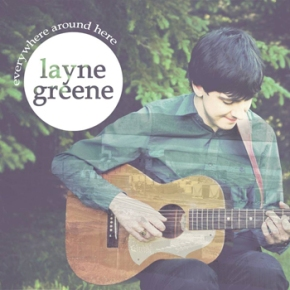 Everywhere Around Here by Layne Greene Now Out!