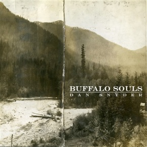 Buffalo Souls by Dan Snyder: A Ride Into Beautiful Sonic Places