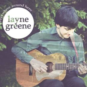 "Layne Greene:""Everywhere Around Here"" can be downloaded on bandcamp for free for the rest of this month!"