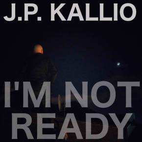 Something Groovy, Something Different: J.P. Kallio – I'm Not Ready (Official video)