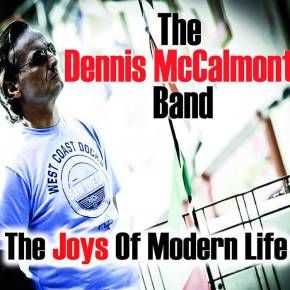 Wow The Joys Of Modern Life by The Dennis McCalmont Band!