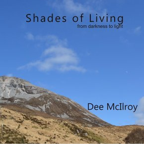 Something Strange, Something Beautiful: Shades of Living by Dee McIlroy